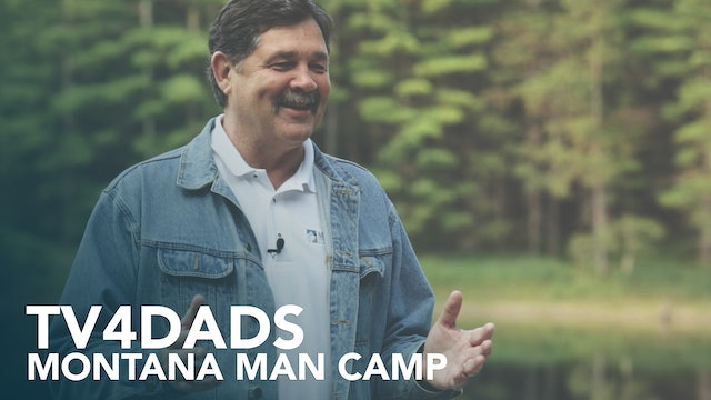 TV4DADS: Montana Man Camp
