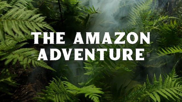 The Amazon Adventure