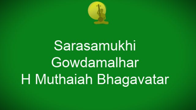 Sarasamukhi – Gowdamalhar – Harikesan...