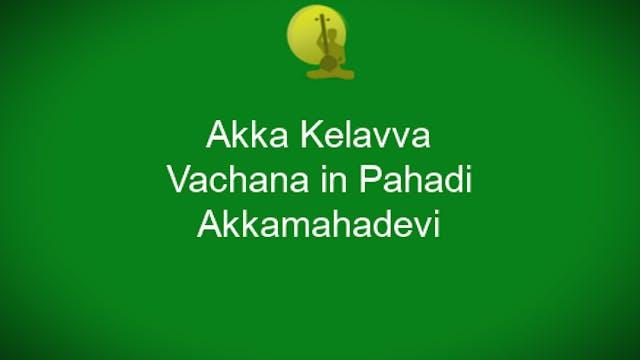 Akka Kelavva - Pahadi - Akkamahadevi