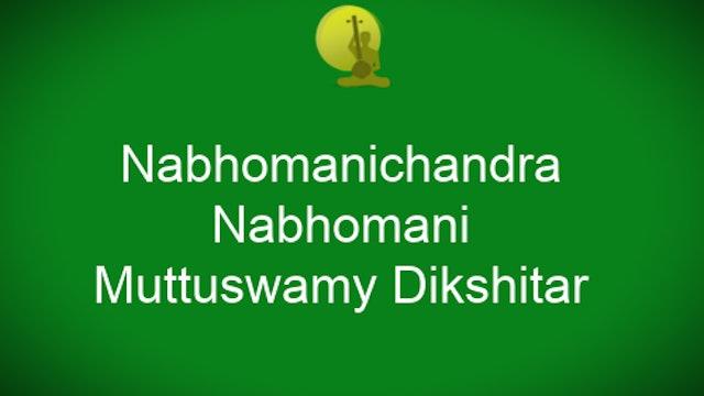 Nabhomanichandra- Nabhomani – Muthuswamy Dikshitar