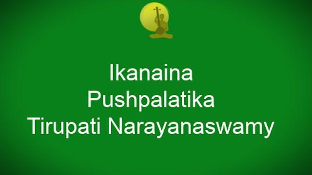 Ikanaina - Pushpalatika - Tirupati N...