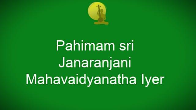 Pahimam-Janaranjani-Mahavaidyanatha Iyer