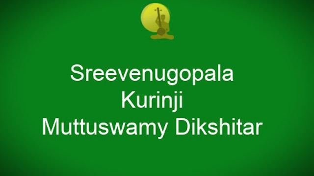 ShreeVenugopala - Kurinji - Muttuswamy Dikshitar