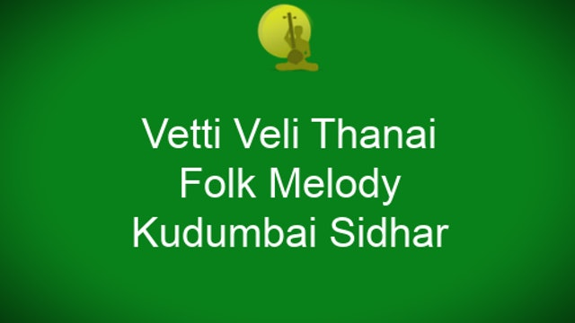 Song by Kudhambai Sidhar- Folk melody from the early 15th century.