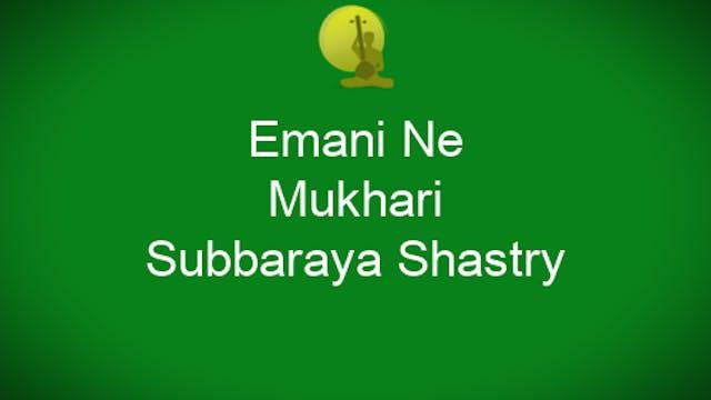 Emani - Mukhari - Subbaraya Shastry