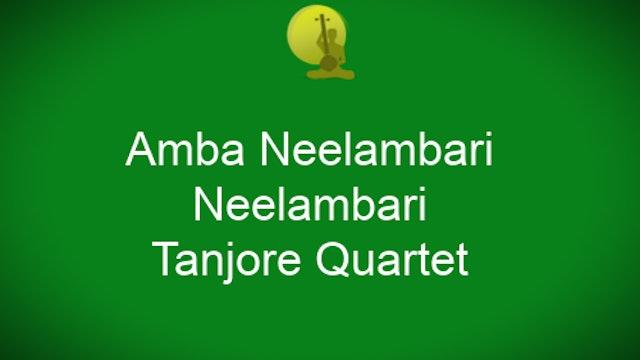 Amba Neelambari – Neelambari – Tanjore Quartet