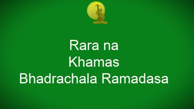 Rara na vennamudda – Khamas – Bhadrachala Ramdas