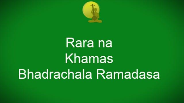 Rara na vennamudda – Khamas – Bhadrac...