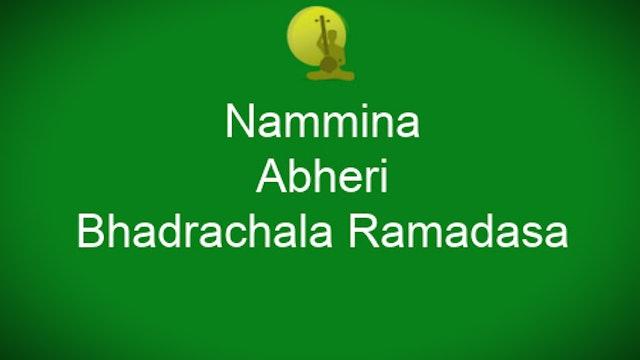 Nammina - Abheri - Bhadrachala Ramadasa