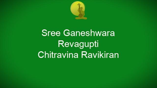 Shree Ganeshwara - Revagupti - Chitravina N Ravikiran