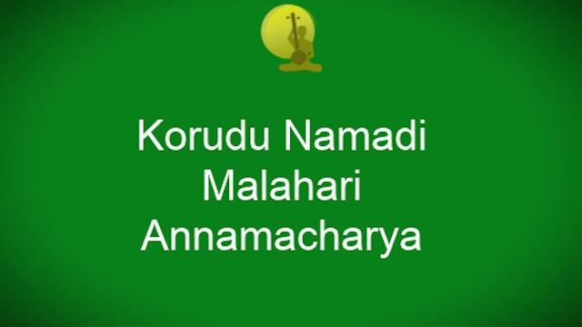 Korudu namadi – Malahari – Annamacharya