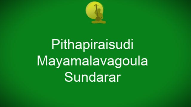Pithapiraisudi - Mayamalavagowla - Ro...