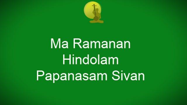 Ma ramanan - Hindolam - Papanasam Sivan