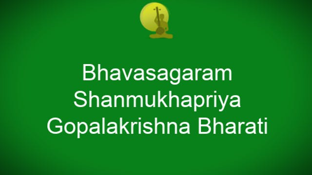 Bhavasagaram - Shanmukhapriya - Gopal...