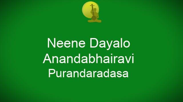 Neenedayalo – Anandabhairavi – Purand...
