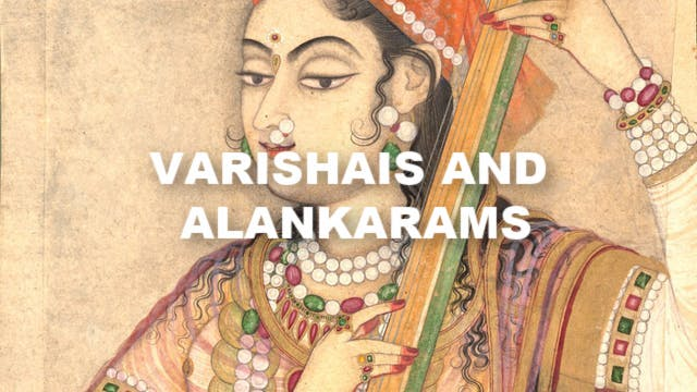Varishais and Alankarams