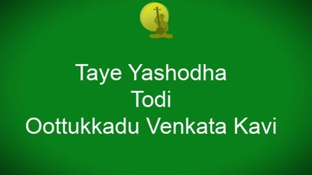 Taye Yashoda – Todi – Ādi – Oottukkad...
