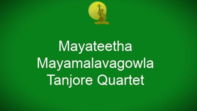 Mayateetha – Mayamalavagowla – Tanjore Quartet