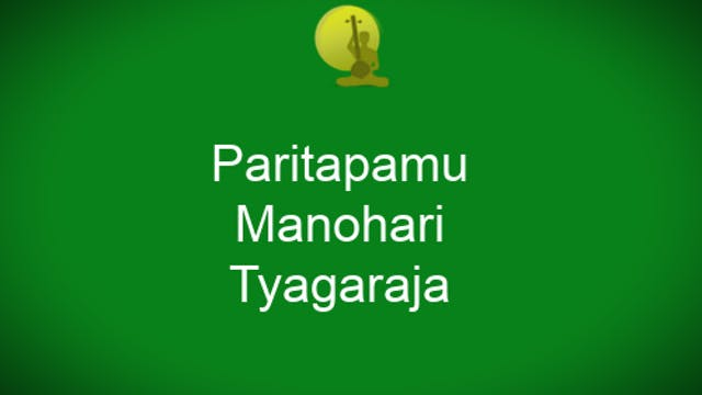 Paritapamu – Manohari – Thyagaraja