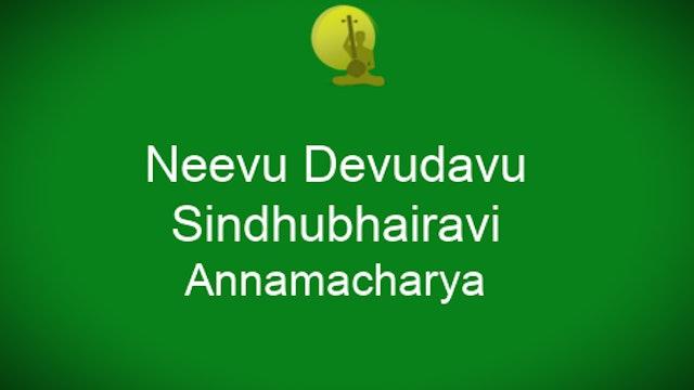 Neevu devudavu- Sindubhairavi – Annamacharya