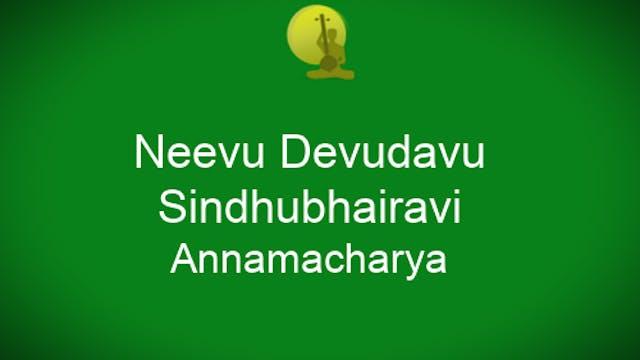 Neevu devudavu- Sindubhairavi – Annam...