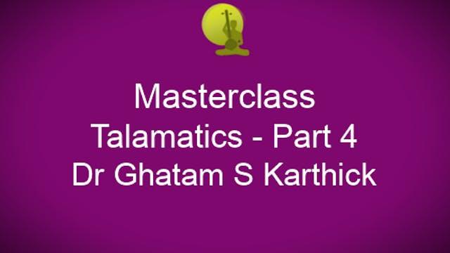 Talamatics-Part 4-Ghatam S Karthick