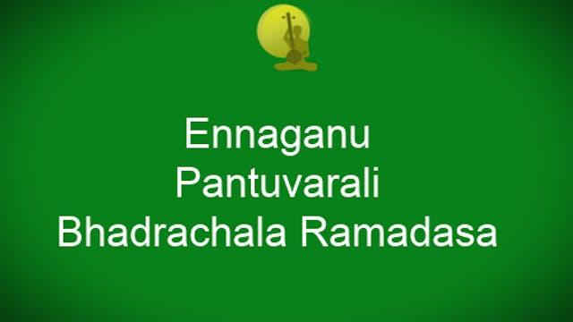 Enna ganu – Pantuvarali – Bhadrachala...