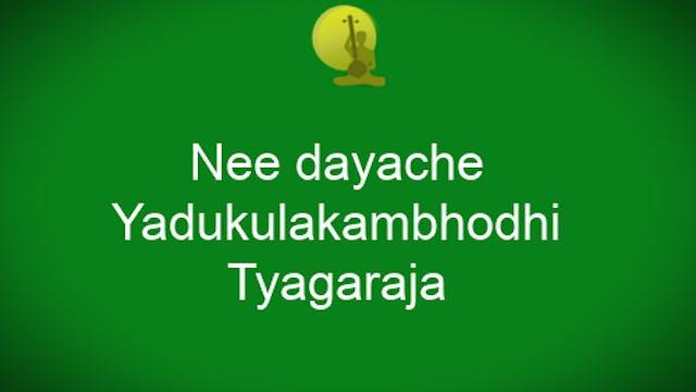 Nee dayache – Yadukula kambhoji – Thy...