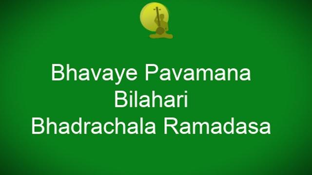 Bhavaye pavamana – Bilahari – Bhadrachala Ramdasa