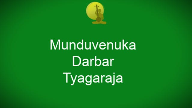 Munduvenuka - Darbar - Tyagaraja