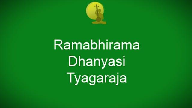 Ramabhirama – Dhanyashi – Tyagaraja