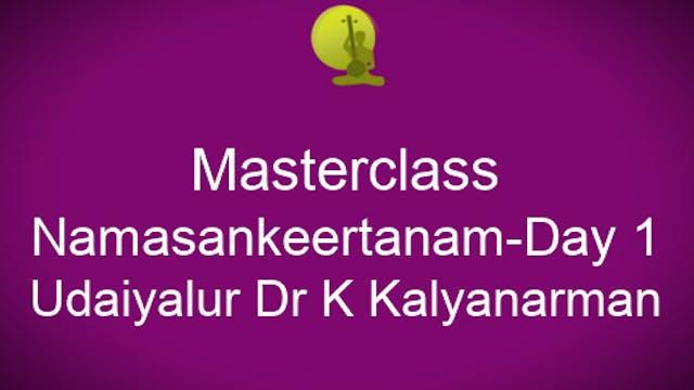 Namasankeertanam - Day  1 - Udaiyalur Dr K Kalyanaraman