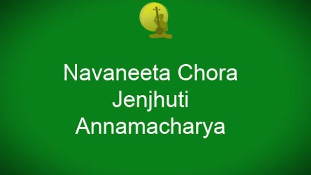Navaneeta Chora – Jenjhuti- Annamacharya