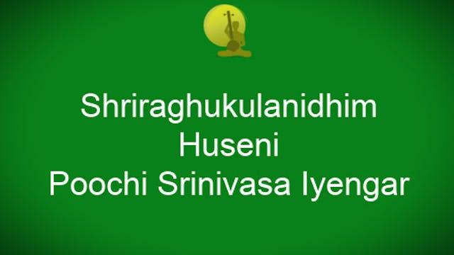 Shri raghukulanidhim – Huseni – Pooch...