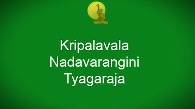Krpalavala – Nadavarangini – Thyagaraja