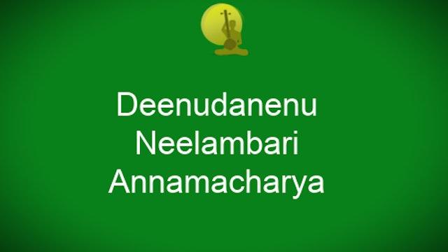 Deenudanenu – Neelambari – Annamacharya