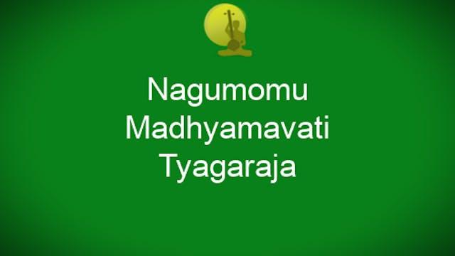 Nagumomu – Madhyamavati – Adi – Tyagaraja