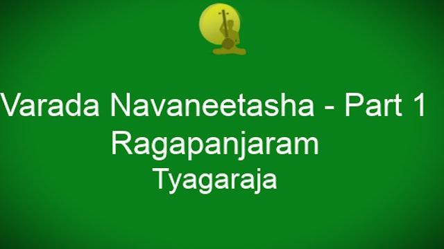 Varada Navaneetasha – Ragapanjaram – Tyagaraja - Part 1