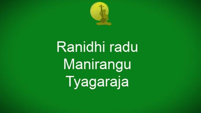Ranidiradu - Manirangu - Tyagaraja