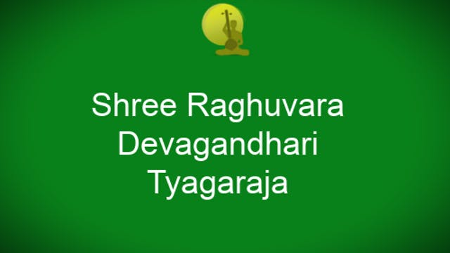 Shree Raghuvara- Devagandhari – Thyag...