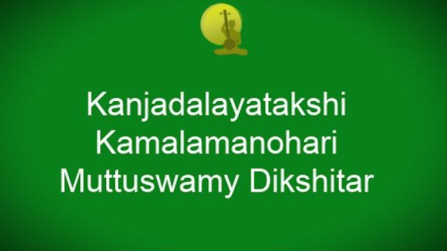 Kanjadalayatakshi – Kamalamanohari – Muttuswamy Dikshitar
