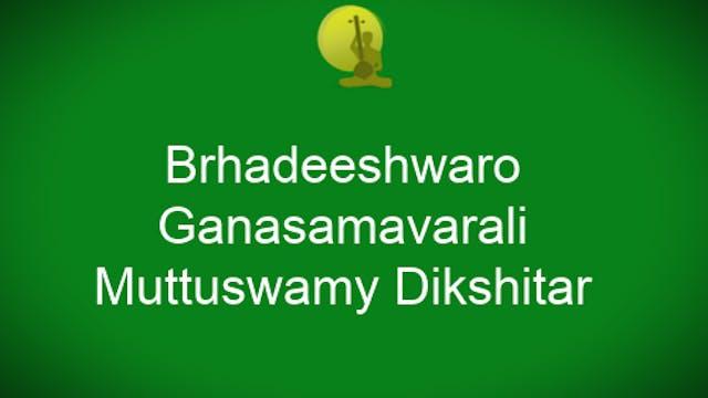 Brhadeeshwaro – Ganasamavarali – Muth...