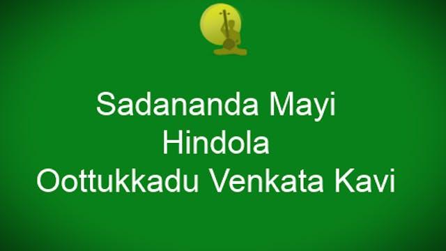 Sadanandamayi – Hindolam – Oothukkadu Venkata Kavi