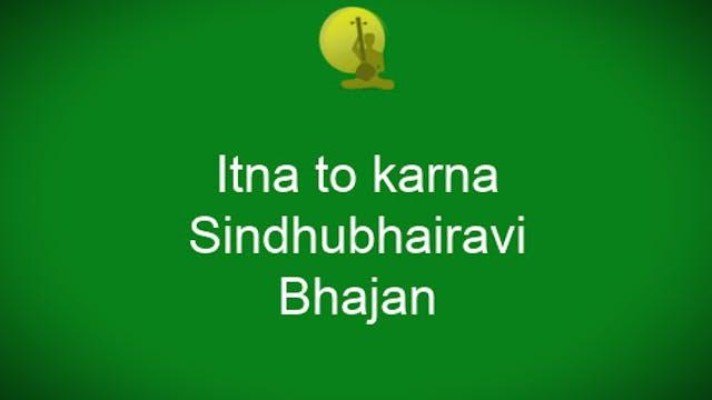 Itna to karna - Bhajan - Dr Sriram Pa...