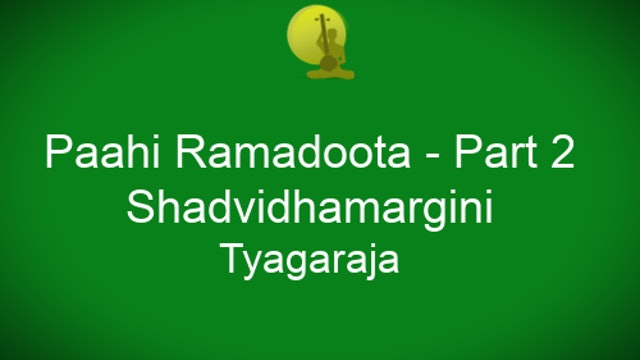 Pahi rama doota – Shadvidhamargini – Tyagaraja - Part 2