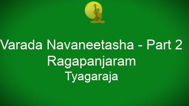 Varada Navaneetasha – Ragapanjaram – Tyagaraja - Part 2