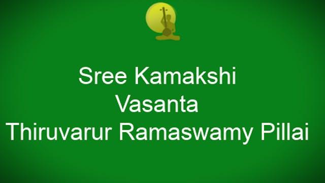 Shree Kamakshi – Vasantha – Thiruvaru...