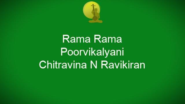 Rama Rama - Poorvi Kalyani - Chitravina Ravikiran