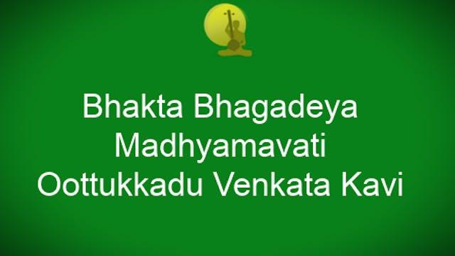 Bhakta bagadeya – Madhyamavati – Ooth...